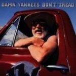 Damn Yankees – Where You Goin' Now
